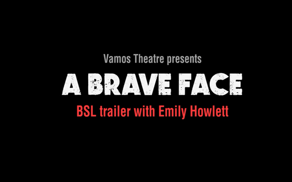 A Brave Face BSL show trailer