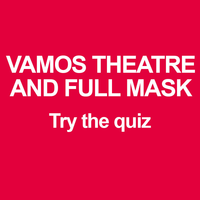 Vamos Theatre and full mask